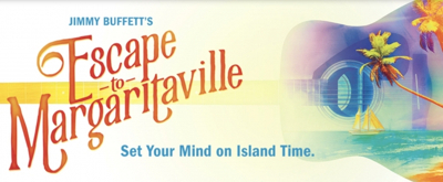 ESCAPE TO MARGARITAVILLE THE MUSICAL to Play at Walton Arts Center Fall 2019