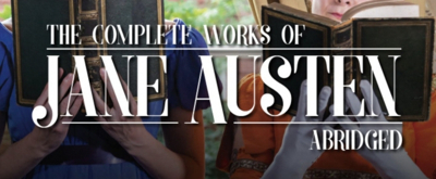 Review Roundup: What Did Critics Think of THE COMPLETE WORKS OF JANE AUSTEN, ABRIDGED at Tiny Dynamite?