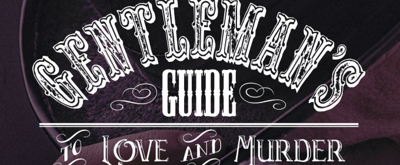 A GENTLEMAN'S GUIDE TO LOVE AND MURDER to Charm Audiences at Theatre Tallahassee in Spring 2020