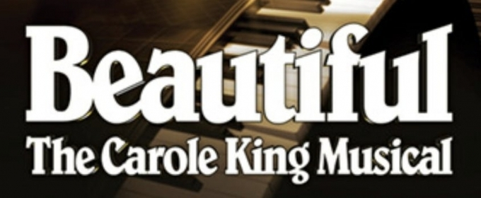 BEAUTIFUL: THE CAROLE KING MUSICAL to Play at Granada Theater