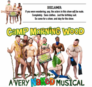 CAMP MORNING WOOD, A Very Naked Musical Begins Performances Tomorrow