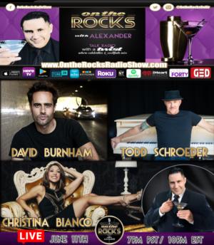 David Burnham, Christina Bianco and Todd Schroeder To Appear On ON THE ROCKS Radio Show