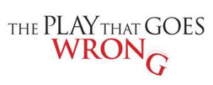 THE PLAY THAT GOES WRONG Comes To The Ahmanson Theatre Next Month