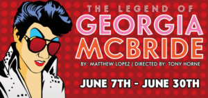 THE LEGEND OF GEORGIA MCBRIDE Heads to The Circuit Playhouse