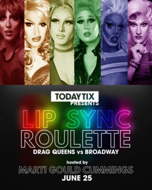 TodayTix Presents Celebrates Pride Month With Lip Sync Roulette: Drag Queens Vs. Broadway Stars