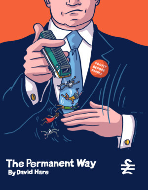 Site Specific Production Of David Hare's THE PERMANENT WAY Comes To The Vaults