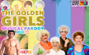 THE GOLDEN GIRLS MUSICAL PARODY: PRIDE EDITION Begins Performances June 19