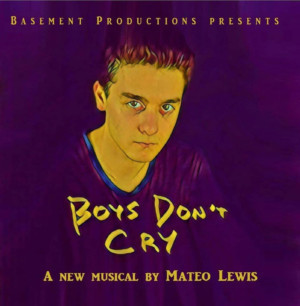 BOYS DON'T CRY (THE MUSICAL) to Play 2019 Toronto Fringe Festival