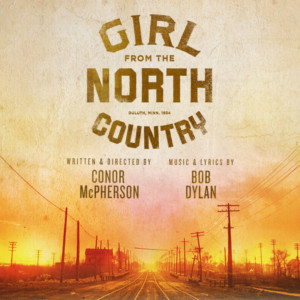 GIRL FROM THE NORTH COUNTRY Returns to the West End