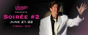 Imago Theatre Presents SOIREE #2