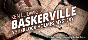 The Game Is Definitely Afoot At Theater At Monmouth With Ken Ludwig's BASKERVILLE