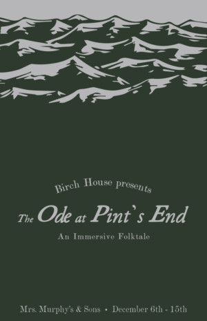 Birch House Presents THE ODE AT PINT'S END