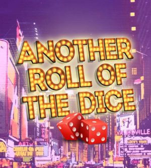 ANOTHER ROLL OF THE DICE Announced At North Coast Repertory Theatre