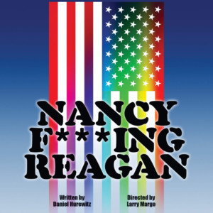 Cast And Creative Announced For World Premiere of NANCY F***ING REAGAN