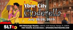 Spanish Lyric Theatre Presents YBOR CITY CINDERELLA