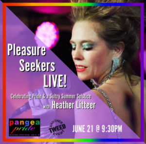 PLEASURE SEEKERS LIVE! Heads to Pangea for SULTRY SUMMERr And PRIDE  EDITION