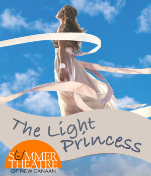 Summer Theatre Of New Canaan Presents THE LIGHT PRINCESS