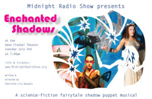 Midnight Radio Show Presents ENCHANTED SHADOWS!