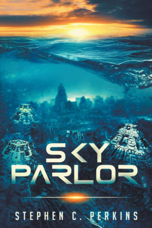 Author Stephen Perkins Releases New Sci-fi Fantasy Thriller, 'Sky Parlor'