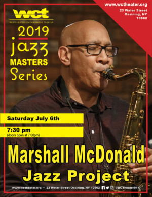 Westchester Collaborative Theater's Jazz Masters Series  Presents Saxophonist Marshall McDonald Of The Count Basie Orchestra