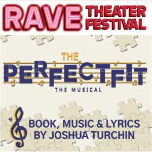 New Musical By Joshua TurchinTo Debut At Rave Theater Festival