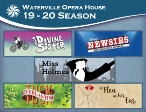 The Waterville Opera House Announces 2019-2020 Season; NEWSIES, TUCK EVERLASTING, and More