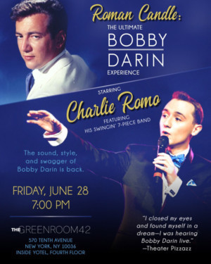 Charlie Romo Debuts ROMAN CANDLE: The Ultimate Bobby Darin Experience On June 28th
