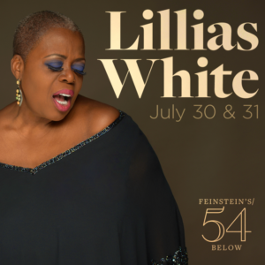 Lillias White Brings New Show To Feinstein's/54 Below This July