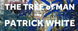 Readings of THE TREE OF MAN By Patrick White Will Be Presented in the Old Treasury Building