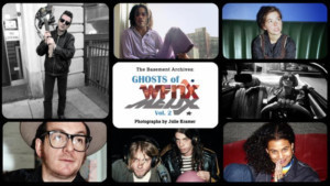 Julie Kramer's THE BASEMENT ARCHIVES: THE GHOSTS OF WFNX: VOLUME II Opens July 20