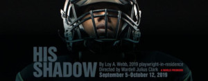 16th Street Theater Presents Loy A. Webb's HIS SHADOW