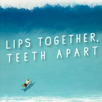 AmEx Presale Tickets Now Available for LIPS TOGETHER, TEETH APART