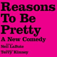'REASONS TO BE PRETTY' To Close On Broadway 6/14