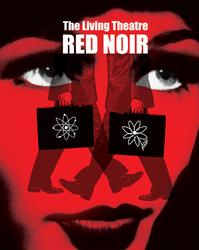 The Living Theatre Closes RED NOIR 1/30