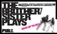 Public Extends BROTHER/SISTER Plays Thru 12/20
