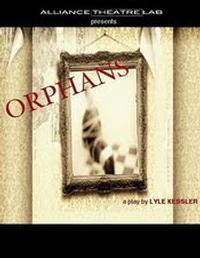 The Alliance Theatre Lab Presents Lyle Kessler's 'Orphans'