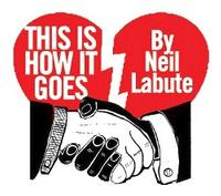 Firehouse Theatre Project Presents Neil LaBute's THIS IS HOW IT GOES, 10/29 - 11/21