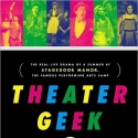 BOOK SPOTLIGHT - THEATER GEEK: The Real Life Drama of a Summer at Stagedoor Manor, the Famous Performing Arts Camp