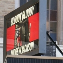 UP ON THE MARQUEE: BLOODY BLOODY ANDREW JACKSON!