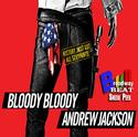 BWW TV Closing Night Flashback: Bloody Bloody Andrew Jackson