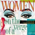 Review Roundup: WOMEN ON THE VERGE...