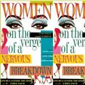 WOMEN ON THE VERGE OF A NERVOUS BREAKDOWN Opens Tomorrow