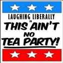 LAUGHING LIBERALLY: THIS AIN�'T NO TEA PARTY Announces Line-up