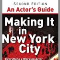 An Actor's Guide:  Making It in New York City Publishes Second Edition