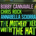 THE MOTHERF**KER WITH THE HAT Opens Tonight!