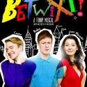 Webb, Gray To Star In BETWIXT!, Opening July 26