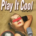 PLAY IT COOL Set to Open at Theatre Row Acorn Theatre 9/2