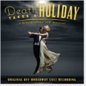 DEATH TAKES A HOLIDAY to Get Cast Recording 10/11