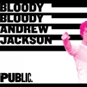 BWW Discounts: Save on Tickets To BLOODY BLOODY ANDREW JACKSON!