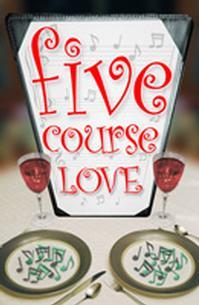 Williamston Theatre Presents FIVE COURSE LOVE 7/8-8/15